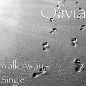 Walk Away - Single by Olivia