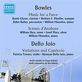 Bowles: Music for a Farce - Scenes d'Anabase - Dello Joio: Variations and Capriccio (1952) by Various Artists