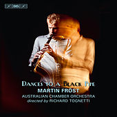 Play & Download Dances to a Black Pipe by Martin Frost (clarinet) | Napster