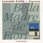 Play & Download Bella Madre de' Fiori by Susanne Ryden | Napster