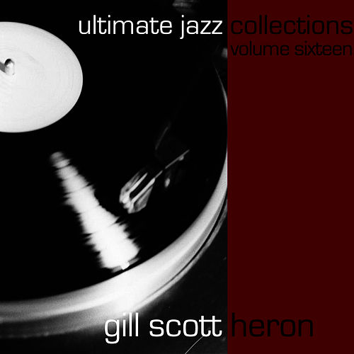 Play & Download Ultimate Jazz Collections-Gill Scott-Heron-Vol. 16 by Gil Scott-Heron | Napster