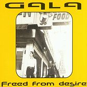 Freed From Desire by Gala