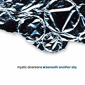 Play & Download Beneath Another Sky by Mystic Diversions | Napster