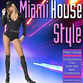 Play & Download Miami House Style by Various Artists | Napster