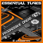 Play & Download Essential Tunes - Progressive Dream 90'S by Various Artists | Napster