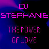 Play & Download The Power Of Love by Dj Stephanie | Napster