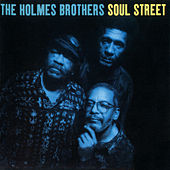 Soul Street by The Holmes Brothers