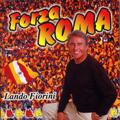 Play & Download Forza Roma by Lando Fiorini | Napster