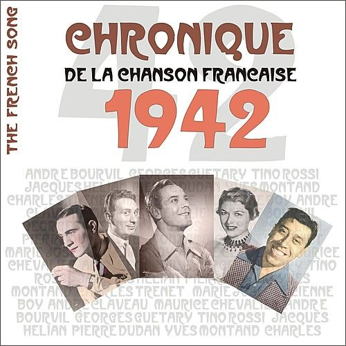 Play & Download The French Song / Chronique De La Chanson Française [1942], Volume 19 by Various Artists | Napster