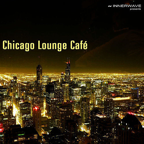 Play & Download Chicago Lounge Café by Various Artists | Napster