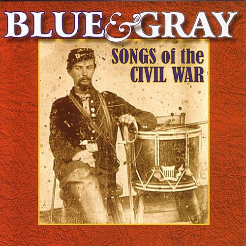 Blue & Gray: Songs Of The Civil War by Various Artists