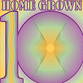 Play & Download Home Grown 10 by Various Artists | Napster