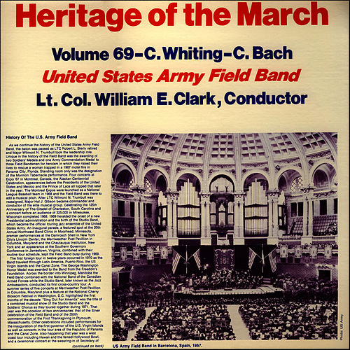 Play & Download Heritage of the March, Vol. 69 - The Music of Whiting and Bach by U.S. Army Field Band | Napster