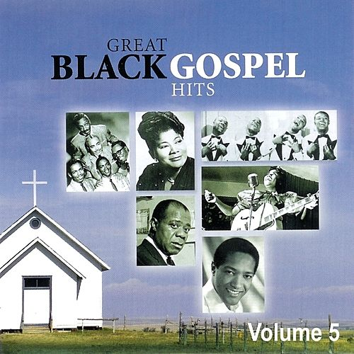 Play & Download Great Black Gospel Hits, Volume 5 by Various Artists | Napster