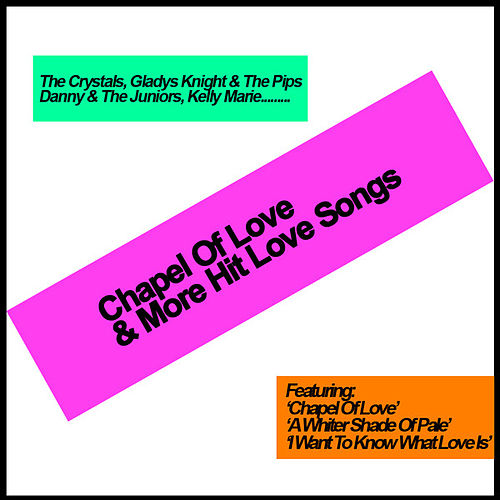 Play & Download Chapel Of Love & More Hit Love Songs by Various Artists | Napster