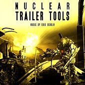 Play & Download Nuclear Trailer Tools by Erik Ekholm | Napster