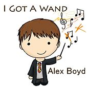 Play & Download I Got a Wand by Alex Boyd | Napster
