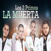 La Muerta - Single by Los 2 Primos