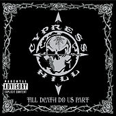 Play & Download Till Death Do Us Part by Cypress Hill | Napster
