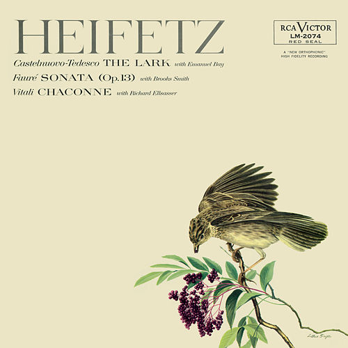 Vitali: Chaconne in G Minor, Tedesco: The Lark, Fauré: Sonata No. 1, Op. 13, in A by Jascha Heifetz