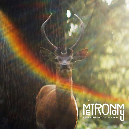 Everything Goes My Way by Metronomy