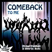 Come Back To Me - Single by Michael Polyxonic