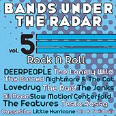 Play & Download Bands Under the Radar, Vol. 5: Rock N Roll by Various Artists | Napster