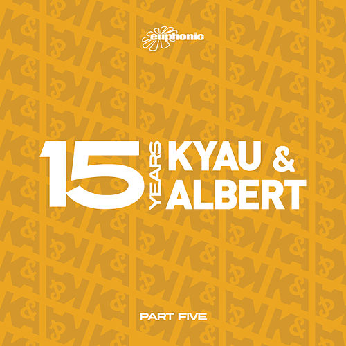15 Years - Part Five by Kyau & Albert