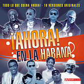 Ahora! En La Habana by Various Artists