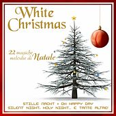 Play & Download White Christmas: 22 magiche melodie di Natale by Various Artists | Napster
