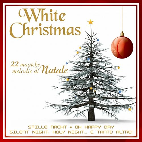 White Christmas: 22 magiche melodie di Natale by Various Artists