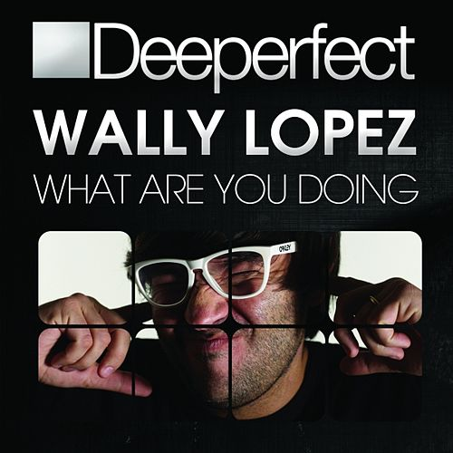 Play & Download What Are You Doing by Wally Lopez | Napster