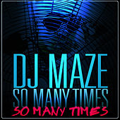 Play & Download So Many Times - EP by DJ Maze | Napster