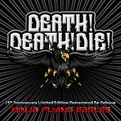 Ninja Flying Eagles 25th Anniversary Limited Edition Remastered Re-Release by Death! Death! Die!