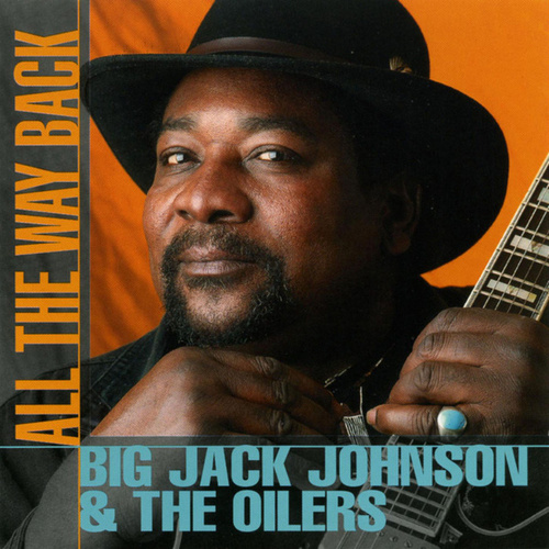 Play & Download All the Way Back by Big Jack Johnson   Napster