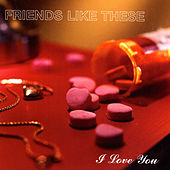 Play & Download I Love You by Friends Like These | Napster
