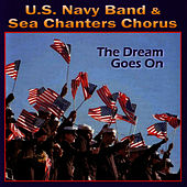 Play & Download The Dream Goes On by U.S. Navy Band & Sea Chanters Chorus | Napster