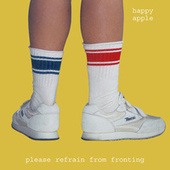Play & Download Please Refrain From Fronting by Happy Apple | Napster
