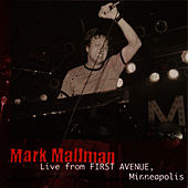 Play & Download Live from First Avenue, Minneaplis by Mark Mallman | Napster