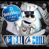 Play & Download No Deal on Chill by Doughboyz Cashout | Napster
