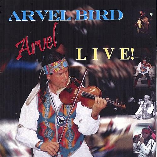 Arvel Bird Live! by Arvel Bird