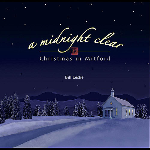 A Midnight Clear: Christmas in Mitford by Bill Leslie