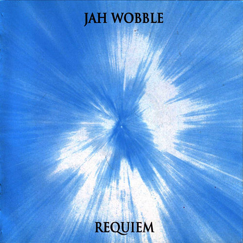 Play & Download Requiem by Jah Wobble | Napster