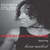 Play & Download Angels We Have Heard On High (feat. Kevin MacLeod) by Noreen Crayton | Napster