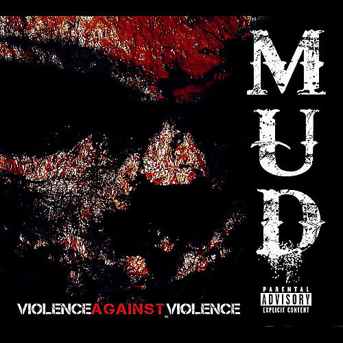 Play & Download Violence Against Violence. by Mud | Napster