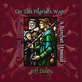Play & Download On This Pilgrim's Way (A Barefoot Hymnal) by Jeff Doles | Napster