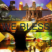 Play & Download We Bless by Heart of the City | Napster