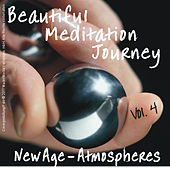 Play & Download Beautiful Meditation Journey New Age Atmospheres Vol 4 by Various Artists | Napster