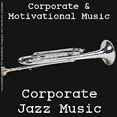 Corporate Jazz Music by Various Artists
