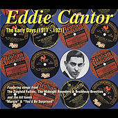 The Early Days (1917-1921) by Eddie Cantor